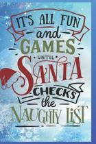 It's All Fun and Games Until Santa Checks the Naughty List: Fun Gift Christmas Notebook and Holiday Card Alternative / Journal / Diary