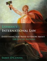 Layman's International Law: Everything You Need to Know About the Law of Nations