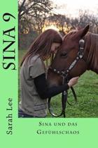 Sina und das Gef�hlschaos: Pferdebuch f�r Kinder und Jugendliche - Band 9