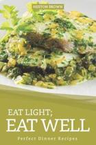 Eat Light; Eat Well