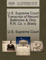U.S. Supreme Court Transcript of Record Baltimore & Ohio R.R. Co. V. Brady