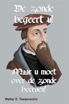 DE ZONDE BEGEERT U!