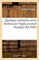 Quelques Recherches Sur Le Tombeau de Virgile Au Mont Pausilipe
