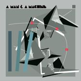 Various - A Man & A Machine Iii