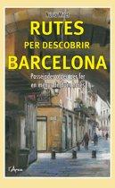 Rutes per descobrir Barcelona