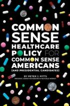 Common Sense Healthcare Policy for Common Sense Americans (And Presidential Candidates)