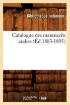 Catalogue Des Manuscrits Arabes (�d.1883-1895)