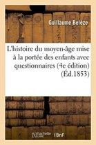 L'Histoire Du Moyen- ge Mise La Port e Des Enfants Avec Questionnaires 4e dition