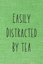 Easily Distracted By Tea: Tea Journal To Write In Great Present For Tea Lovers Funny Quotes Green Design