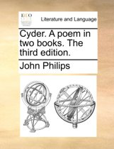 Cyder. a Poem. in Two Books. the Third Edition