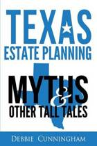 Texas Estate Planning Myths and Other Tall Tales