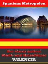 Valencia - Der etwas andere Stadt- und Reiseführer - Mit Reise - Wörterbuch Deutsch-Spanisch