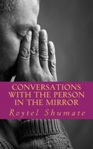 Conversations with the Person in the Mirror