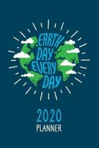 Earth Day Every Day 2020 Calendar Planner: One Year, Daily, Weekly & Monthly Diary