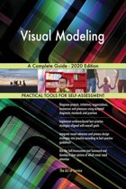 Visual Modeling A Complete Guide - 2020 Edition