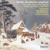 While shepherds watched - Christmas Music / Holman, Psalmody