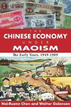 The Chinese Economy Under Maoism