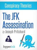 Conspiracy Theories: The JFK Assassination (John F. Kennedy's Assassination)