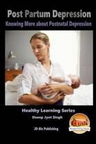 Post Partum Depression - Knowing More about Postnatal Depression