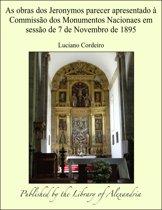 As obras dos Jeronymos parecer apresentado à Commissão dos Monumentos Nacionaes em sessão de 7 de Novembro de 1895