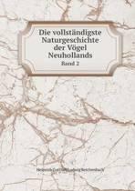 Die Vollstandigste Naturgeschichte Der Vogel Neuhollands Band 2