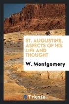 St. Augustine, Aspects of His Life and Thought