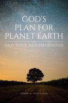 God's Plan for Planet Earth and Your Neighborhood