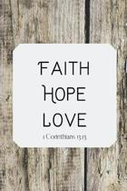 Faith Hope Love: 1 Corinthians 13:13 Notebook/Journal/Diary (6 x 9) 120 Lined pages