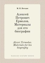 Alexei Yermolov. Materials for His Biography
