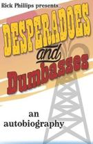 Desperadoes and Dumbasses