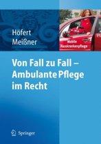 Von Fall Zu Fall - Ambulante Pflege Im Recht