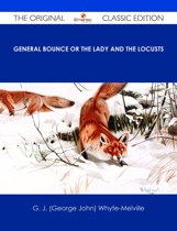 General Bounce or The Lady and the Locusts - The Original Classic Edition