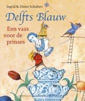 Delfts Blauw. Een vaas voor de prinses