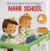 Kleine Prins & Prinses - Naar School - Geluidenboekje