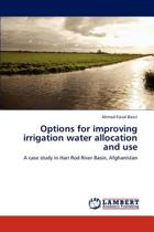 Options for Improving Irrigation Water Allocation and Use