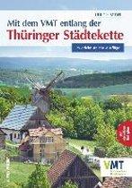 Mit dem VMT entlang der Thüringer Städtekette