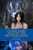Classic Fairy Tales by the Brothers Grimm