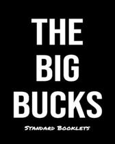 The Big Bucks: A Standard Booklets softcover journal to tracker your daily expenses.