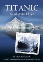 Titanic: The Illustrated Edition