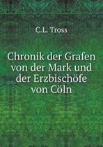 Chronik Der Grafen Von Der Mark Und Der Erzbischofe Von Coln