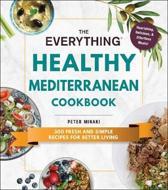 The Everything Healthy Mediterranean Cookbook