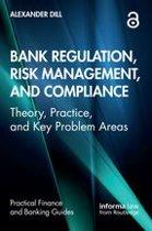 Bank Regulation, Risk Management, and Compliance