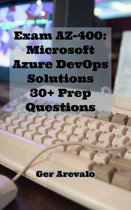 Exam AZ-400: Microsoft Azure DevOps Solutions 30+ Prep Questions