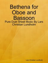 Bethena for Oboe and Bassoon - Pure Duet Sheet Music By Lars Christian Lundholm