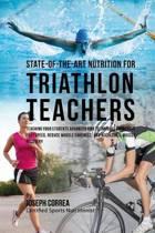 State-Of-The-Art Nutrition for Triathlon Teachers