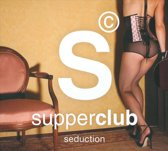 Supperclub - Seduction