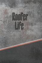 Roofer Life