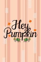 Hey Pumpkin: All Purpose 6x9 Blank Lined Notebook Journal Way Better Than A Card Trendy Unique Gift Pink and Cream Pumpking