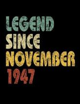 Legend Since November 1947: Vintage Birthday Gift Notebook With Lined College Ruled Paper. Funny Quote Sayings Notepad Journal For Taking Notes Fo
