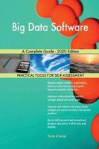 Big Data Software a Complete Guide - 2020 Edition